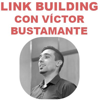 Link Building con Víctor Bustamante