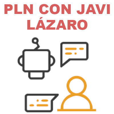 Procesador de Lenguaje Natural PLN con Javi Lázaro